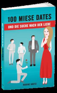 singlebuch 100 MIESE DATES und die Suche nach der Liebe
